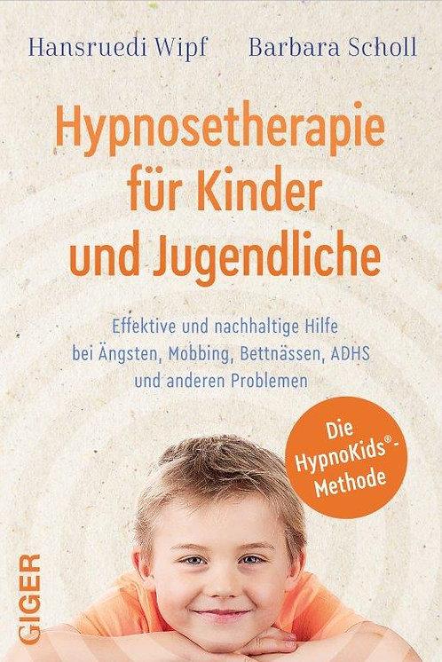 Hypnosetherapie für Kinder und Jugendliche - Hansruedi Wipf, Barbara Scholl