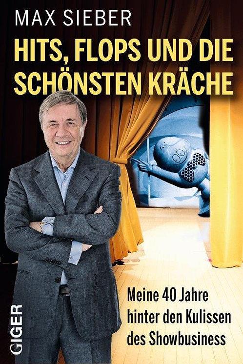 Hits, Flops und die schönsten Kräche - Max Sieber