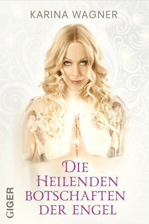 Die heilenden Botschaften der Engel - Karina Wagner