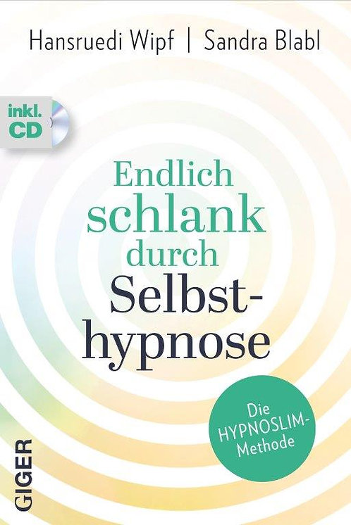 Endlich Schlank durch Selbsthypnose - Hansruedi Wipf, Sandra Blabl