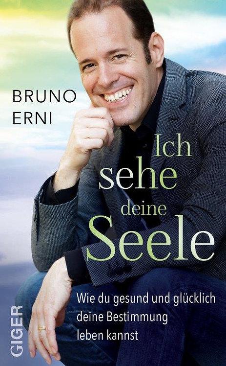 Ich sehe deine Seele - Bruno Erni