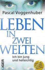 Leben in zwei Welten - Pascal Voggenhuber