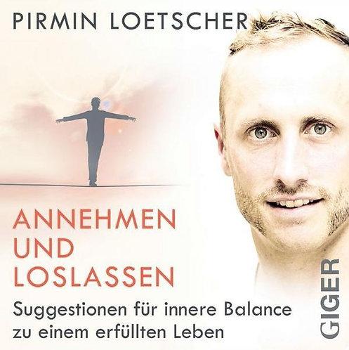 Annehmen und loslassen Suggestionen CD - Pirmin Lötscher