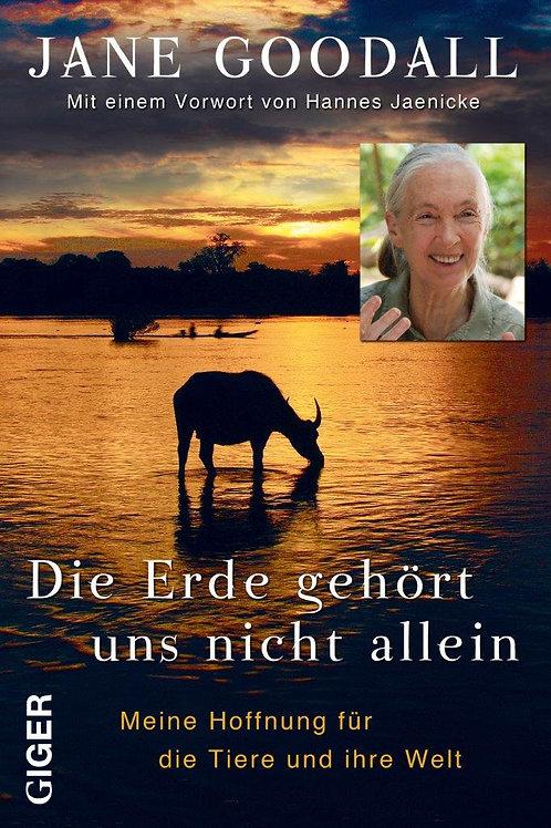 Die Erde gehört uns nicht allein - Jane Goodall