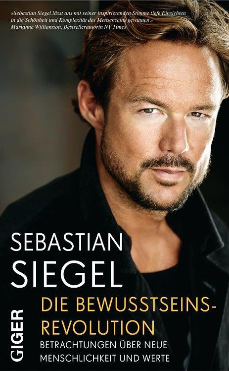 Die Bewusstseinsrevolution - Sebastian Siegel