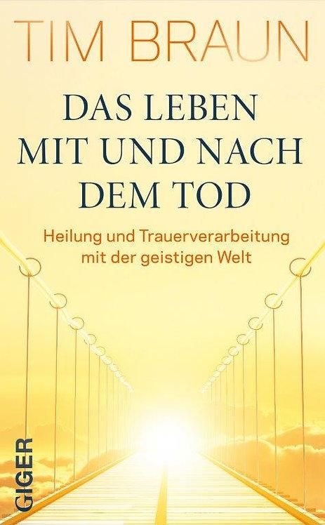 Ebook - Das Leben mit und nach dem Tod - Tim Braun