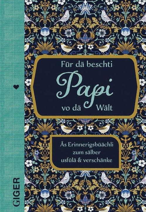 Für dä beschti Papi vo dä Wält - Giger Verlag