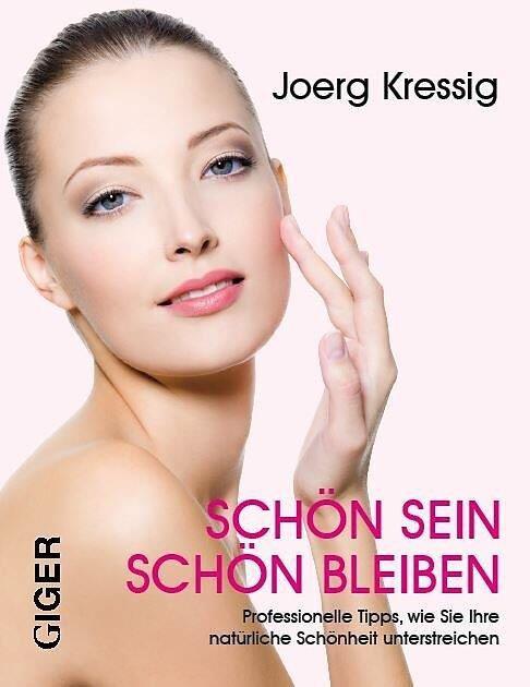 Schön sein - schön bleiben - Jörg Kressig