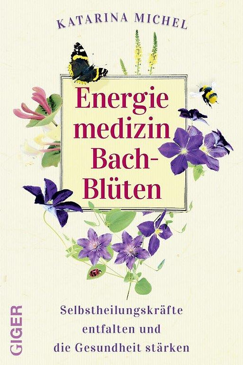 Energiemedizin Bach-Blüten - Dr. Katarina Michel