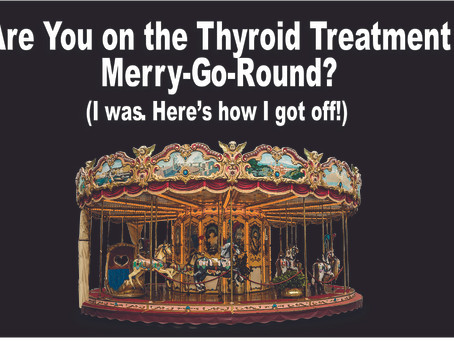 My Thyroid Hormone Replacement Merry-Go-Round