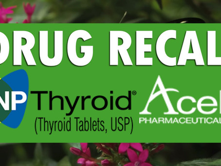 Voluntary Recall of NP Thyroid (Generic Natural Desiccated Thyroid)