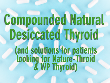 Compounded Natural Desiccated Thyroid
