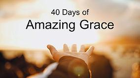 40 days Amazing Grace - sermons.jpg