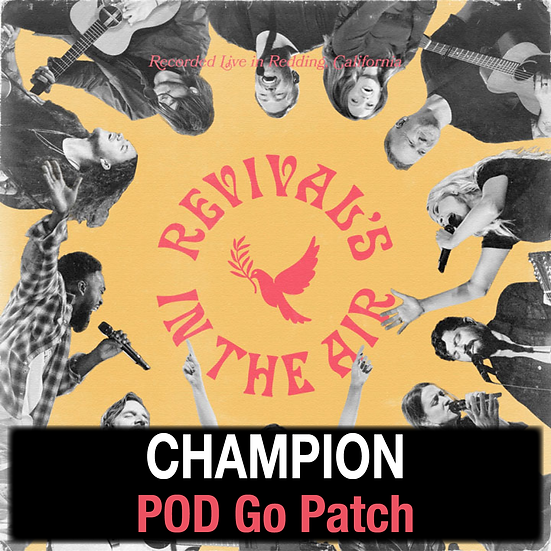 Champion // Bethel Music // POD Go Patch