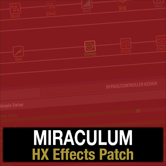 Miraculum // Lincoln Brewster // HX Effects Patch