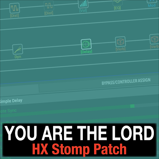 You are the Lord // Passion // HX Stomp Patch