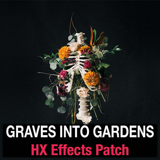 Graves Into Gardens // Elevation Worship // HX Effects Patch