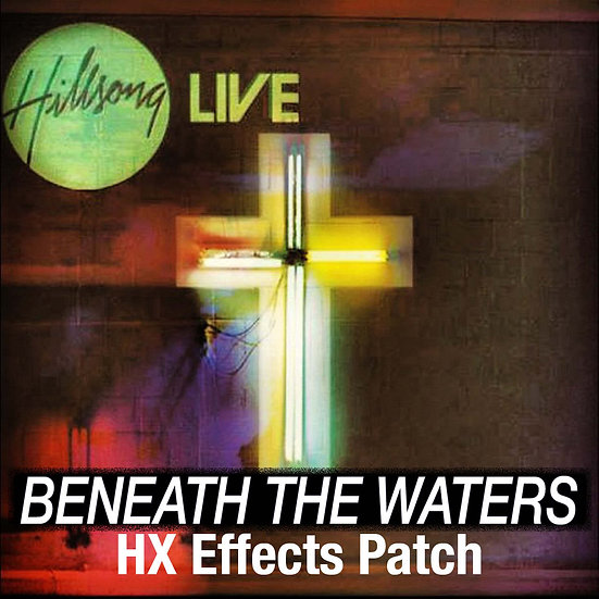 Beneath the Waters (I Will Rise) // HX Effects Patch