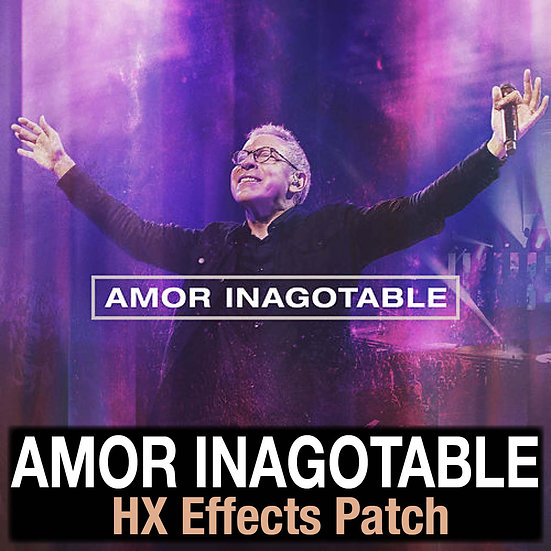 Marco Barrientos // Amor Inagotable // Line 6 HX Effects Patch
