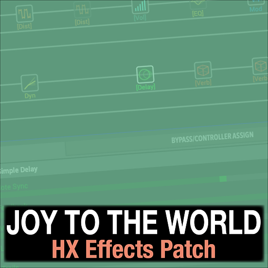 Joy to the World // Lincoln Brewster // HX Effects Patch