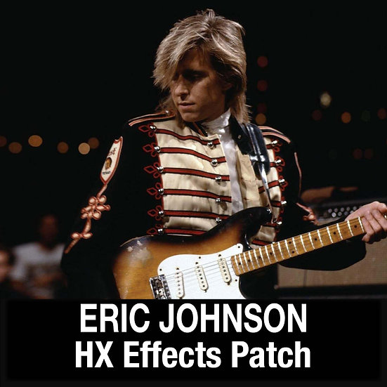 Eric Johnson // Clean, Rhythm, Lead // HX Effects Patches // 3 Patches