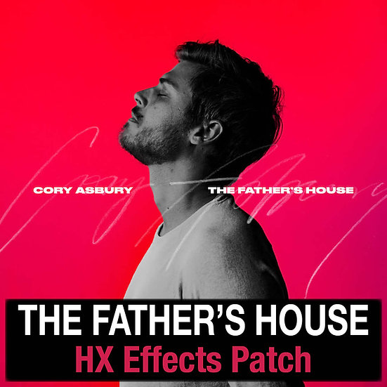 The Father's House // Cory Asbury // HX Effects Patch
