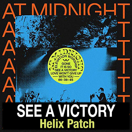 See a Victory // Elevation Worship // Helix Patch