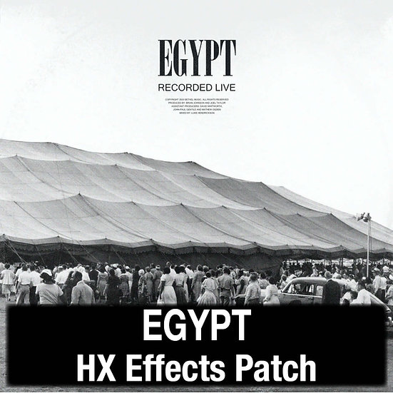 Egypt // Cory Asbury // Bethel Music // HX Effects Patch
