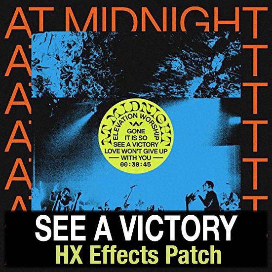 See a Victory // Elevation Worship // HX Effects Patch