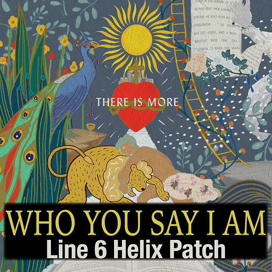 Who You Say I Am - Helix Patch