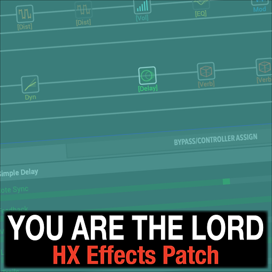 You are the Lord // Passion // HX Effects Patch