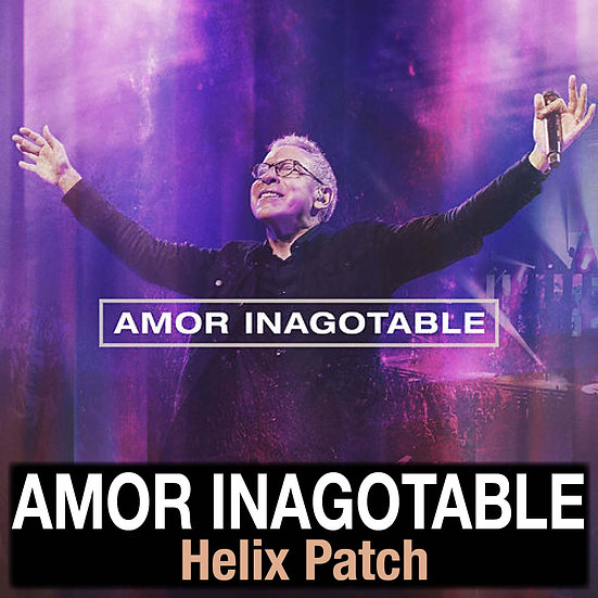 Marco Barrientos // Amor Inagotable // Line 6 Helix Patch