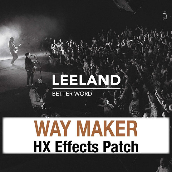 Way Maker // Leeland // HX Effects Patch