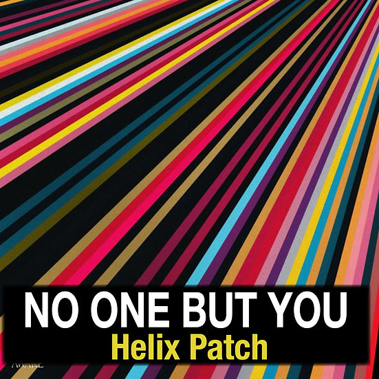 No One But You - Helix Patch