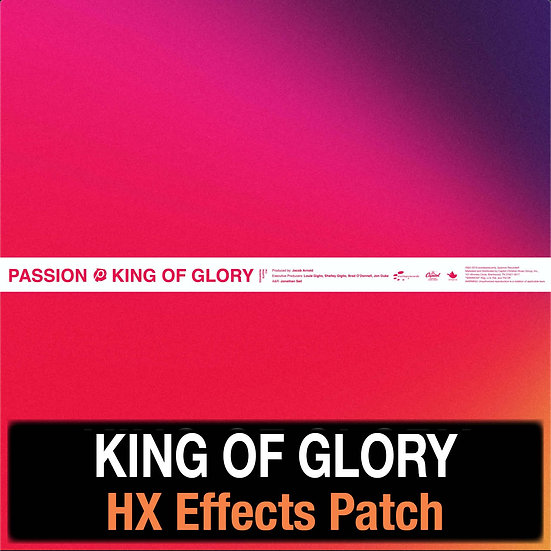 King of Glory // HX Effects Patch