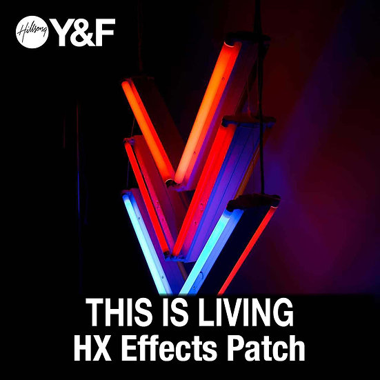 This is Living // Hillsong Y&F // HX Effects Patch