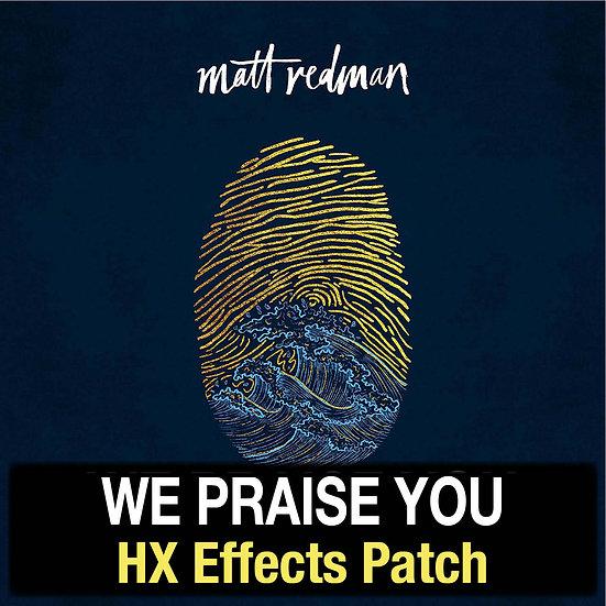 We Praise You // Matt Redman // HX Effects Patch