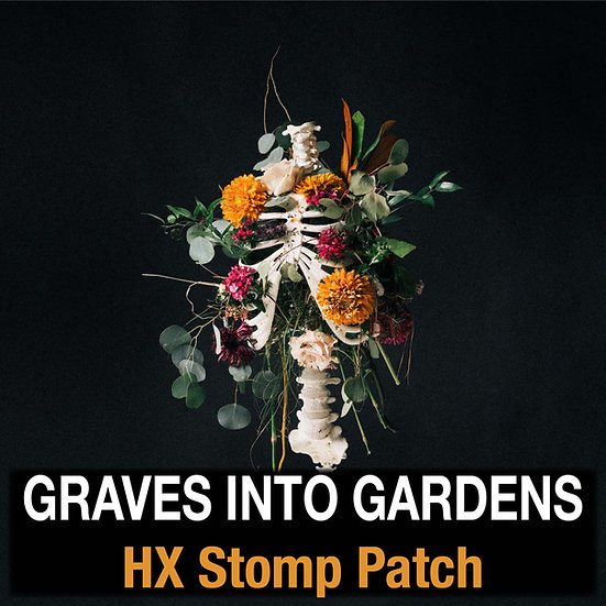 Graves Into Gardens // Elevation Worship // HX Stomp Patch