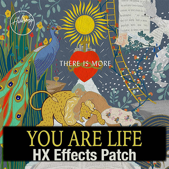 You Are Life // Hillsong Worship // HX Effects Patch