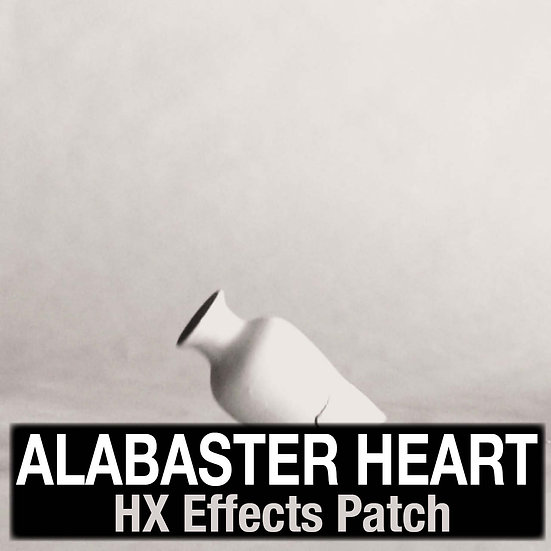 Alabaster Heart // Bethel Music // HX Effects Patch