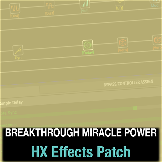 Breakthrough Miracle Power // Passion // HX Effects Patch