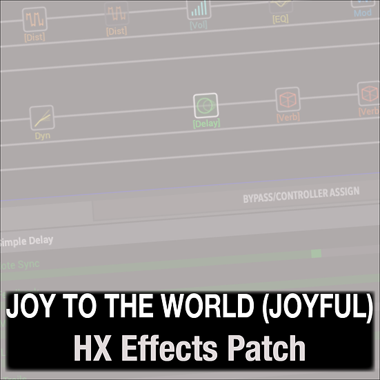 Joy to the World (Joyful Joyful) // Phil Wickham // HX Effects Patch
