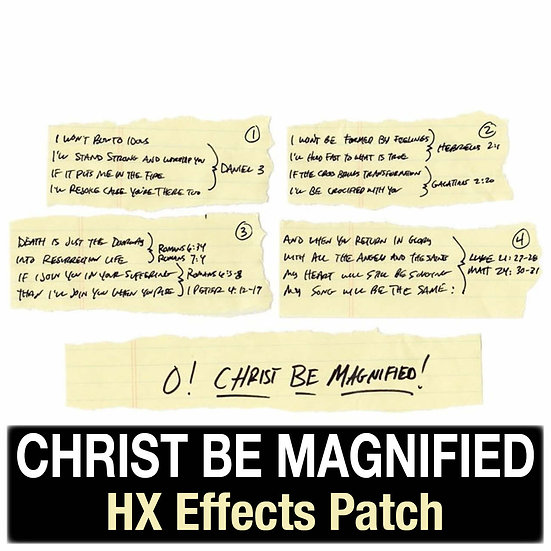 Christ Be Magnified // Cody Carnes // HX Effects Patch