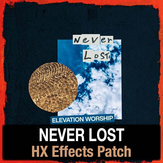 Never Lost // Elevation Worship // HX Effects Patch
