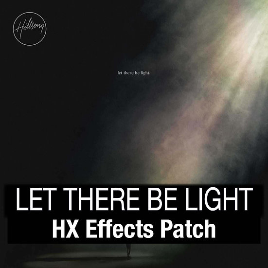 Let There Be Light // Hillsong Worship // HX Effects Patch