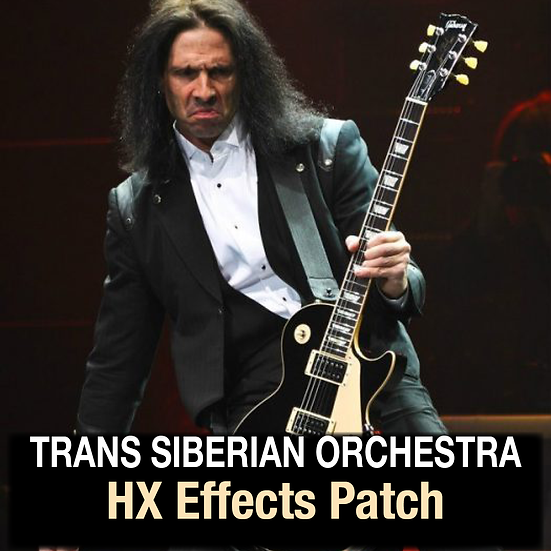 Trans Siberian Orchestra // HX Effects Patch