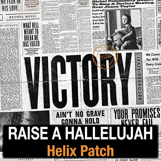 Raise a Hallelujah // Bethel Music // Helix Patch