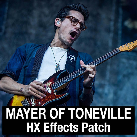 John Mayer // Mayer of Toneville // HX Effects Patch
