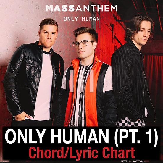 Only Human (Pt. 1) Mass Anthem - Chord/Lyric Chart