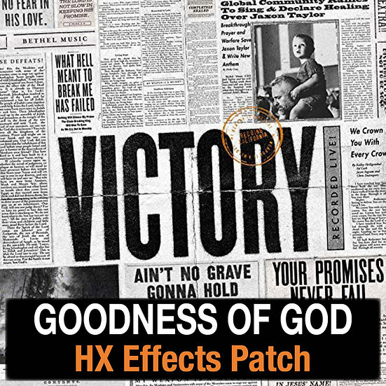 Goodness of God // Bethel Music // HX Effects Patch